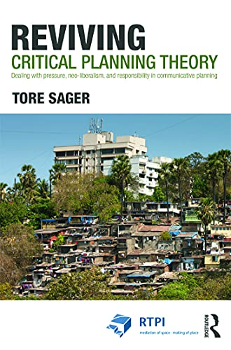 9780415686686: Reviving Critical Planning Theory: Dealing with Pressure, Neo-liberalism, and Responsibility in Communicative Planning (RTPI Library Series)