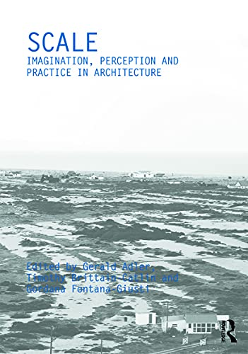9780415687126: Scale: Imagination, Perception and Practice in Architecture (Critiques) (Ahra Critiques 7 7)