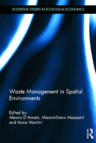 Waste Management in Spatial Environments (Routledge Studies in Ecological Economics): Routledge