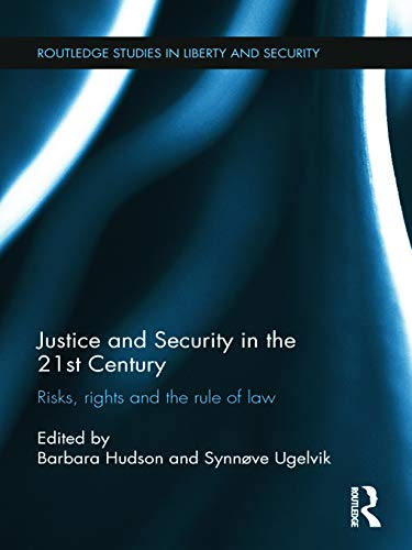 9780415687270: Justice and Security in the 21st Century: Risks, Rights and the Rule of Law (Routledge Studies in Liberty and Security)