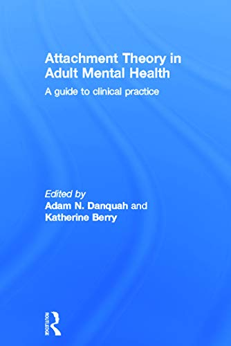 9780415687409: Attachment Theory in Adult Mental Health: A guide to clinical practice