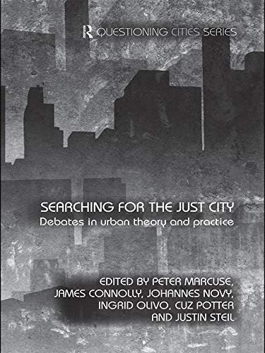 9780415687614: Searching for the Just City: Debates in Urban Theory and Practice (Questioning Cities (Paperback))