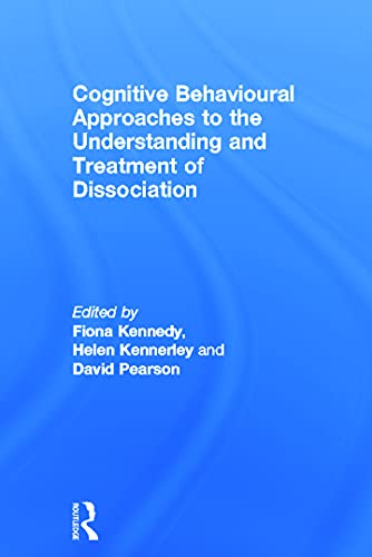 9780415687768: Cognitive Behavioural Approaches to the Understanding and Treatment of Dissociation