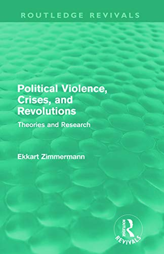 9780415687973: Political Violence, Crises and Revolutions (Routledge Revivals): Theories and Research