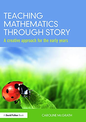 9780415688154: Teaching Mathematics through Story: A creative approach for the early years