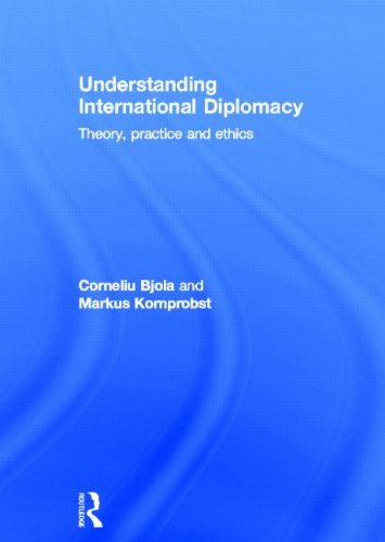 9780415688208: Understanding International Diplomacy: Theory, Practice and Ethics