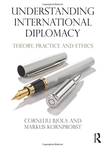 9780415688215: Understanding International Diplomacy: Theory, Practice and Ethics