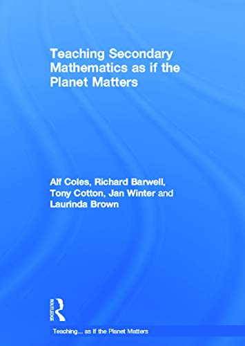 9780415688437: Teaching Secondary Mathematics as if the Planet Matters