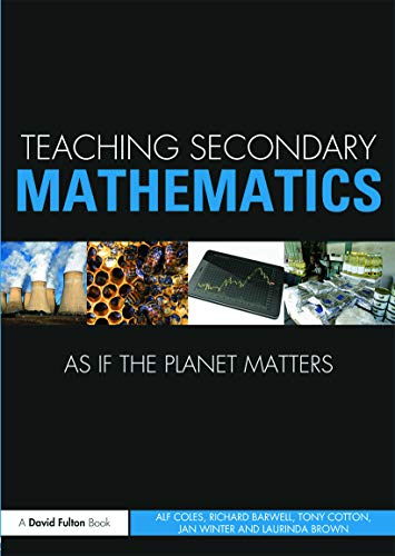9780415688444: Teaching Secondary Mathematics as if the Planet Matters