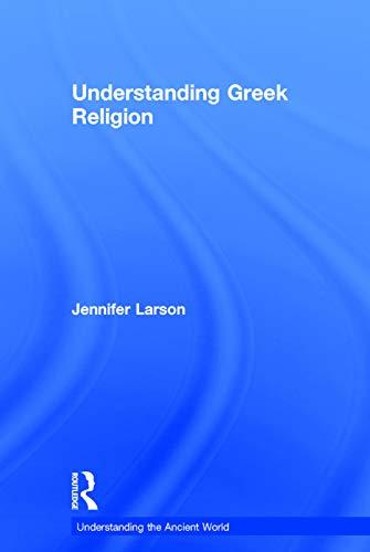 9780415688451: Understanding Greek Religion (Understanding the Ancient World)