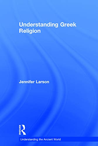 9780415688451: Understanding Greek Religion (Understanding the Ancient World)
