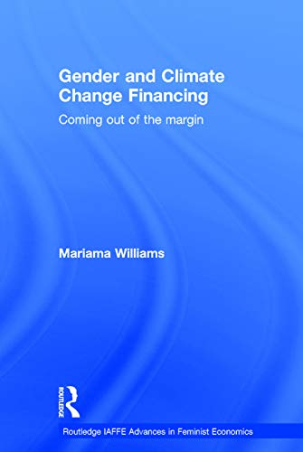 9780415688536: Gender and Climate Change Financing: Coming out of the margin (Routledge IAFFE Advances in Feminist Economics)