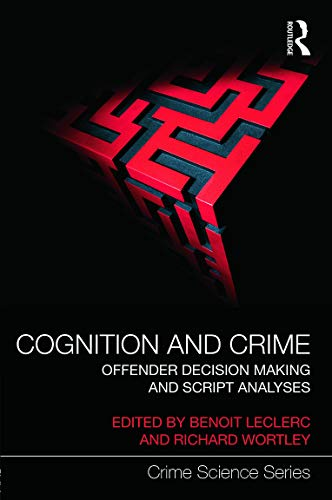 9780415688604: Cognition and Crime: Offender Decision Making and Script Analyses