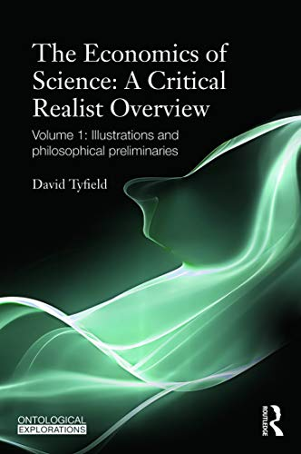 9780415688796: The Economics of Science: A Critical Realist Overview: Volume 1: Illustrations and Philosophical Preliminaries (Ontological Explorations)