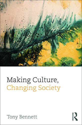 Making Culture, Changing Society (CRESC) (0415688841) by Bennett, Tony