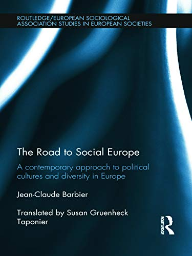 9780415688888: The Road to Social Europe: A Contemporary Approach to Political Cultures and Diversity in Europe (Studies in European Sociology)