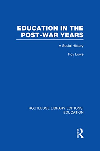 9780415689229: Education in the Post-War Years: A Social History (Routledge Library Editions: Education)
