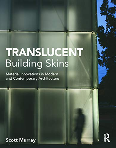 9780415689304: Translucent Building Skins: Material Innovations in Modern and Contemporary Architecture