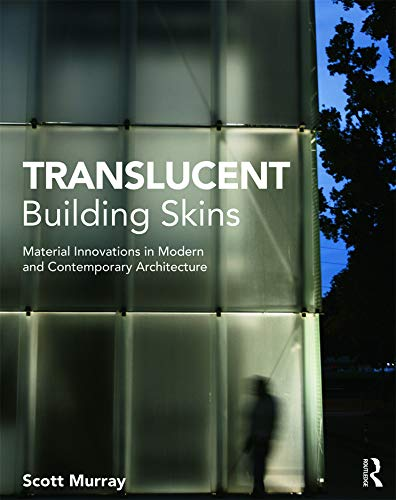 9780415689311: Translucent Building Skins: Material Innovations in Modern and Contemporary Architecture