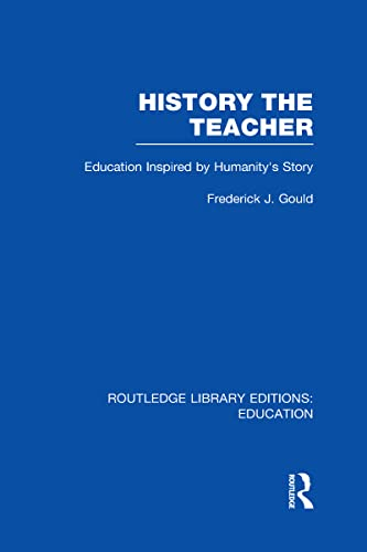 9780415689397: History The Teacher: Education Inspired by Humanity's Story