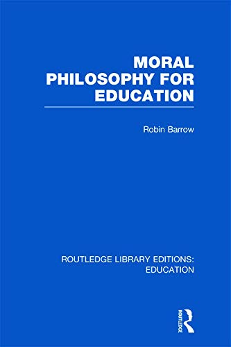 9780415689427: Moral Philosophy for Education (RLE Edu K)