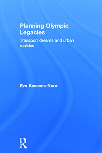 9780415689595: Planning Olympic Legacies: Transport Dreams and Urban Realities