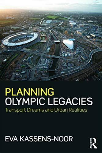 9780415689717: Planning Olympic Legacies: Transport Dreams and Urban Realities