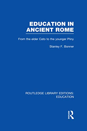 9780415689793: Routledge Library Editions: Education Mini-Set H History of Education 24 vol set: Education in Ancient Rome: From the Elder Cato to the Younger Pliny: Volume 5