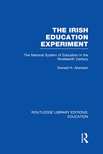9780415689809: The Irish Education Experiment: The National System of Education in the Nineteenth Century