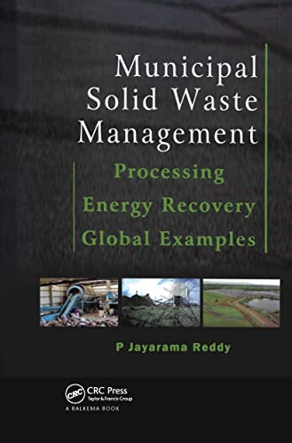 Municipal Solid Waste Management: Processing - Energy Recovery - Global Examples: P. Jayarama Reddy