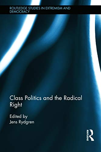 9780415690522: Class Politics and the Radical Right (Extremism and Democracy)