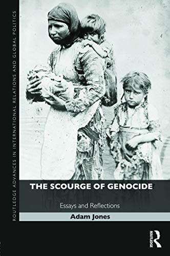 9780415690539: The Scourge of Genocide: Essays and Reflections (Routledge Advances in International Relations and Global Politics)