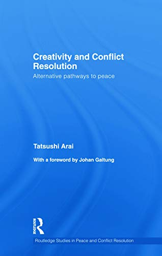 9780415691512: Creativity and Conflict Resolution: Alternative Pathways to Peace (Routledge Studies in Peace and Conflict Resolution)
