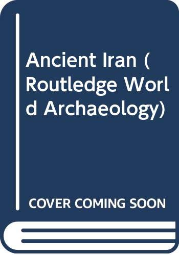 9780415691680: Ancient Iran (Routledge World Archaeology)