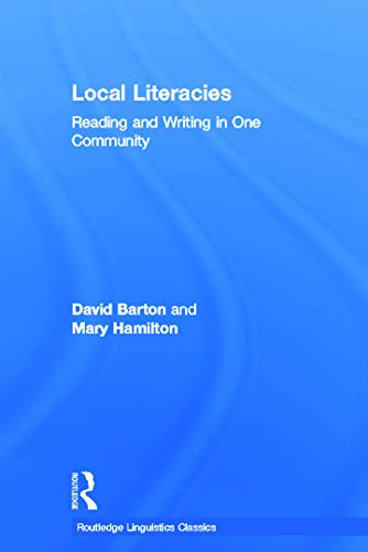 9780415691727: Local Literacies: Reading and Writing in One Community (Routledge Linguistics Classics)
