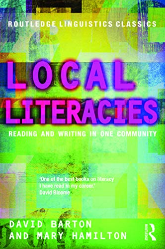 9780415691741: Local Literacies: Reading and Writing in One Community (Routledge Linguistics Classics)