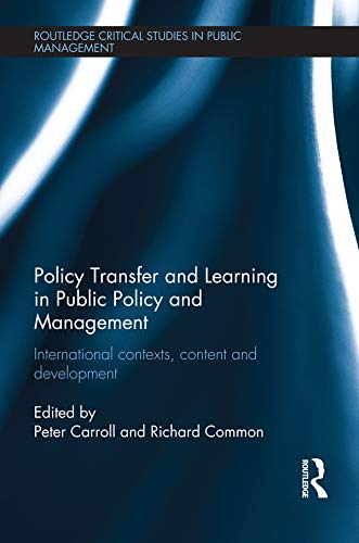 9780415691819: Policy Transfer and Learning in Public Policy and Management: International Contexts, Content and Development (Routledge Critical Studies in Public Management)