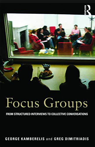Focus Groups: From Structured Interviews to Collective: George Kamberelis, Greg