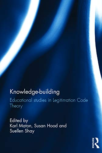 9780415692335: Knowledge-building: Educational studies in Legitimation Code Theory
