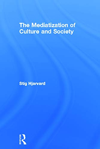 9780415692366: The Mediatization of Culture and Society