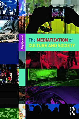 9780415692373: The Mediatization of Culture and Society