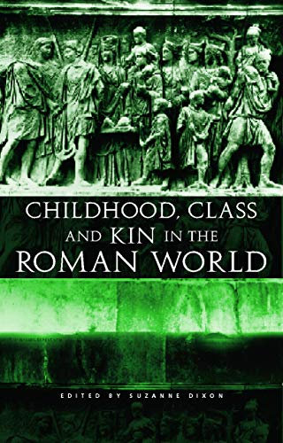 9780415692533: Childhood, Class and Kin in the Roman World