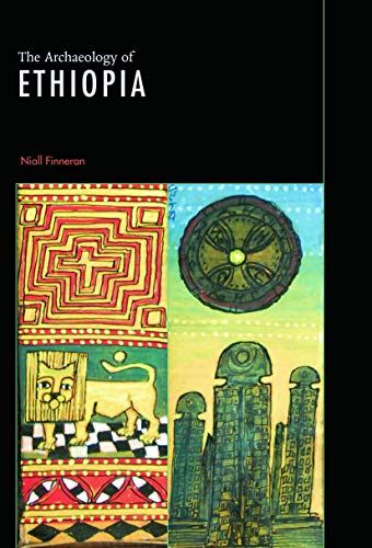 9780415692571: The Archaeology of Ethiopia