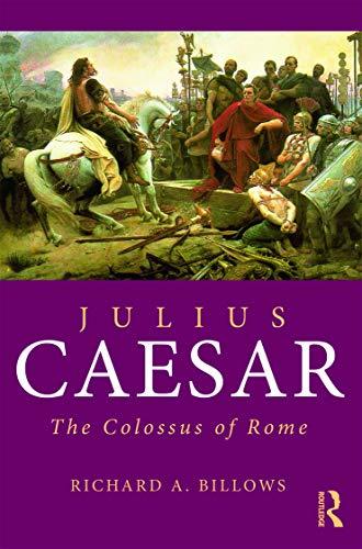 9780415692601: Julius Caesar: The Colossus of Rome (Roman Imperial Biographies)
