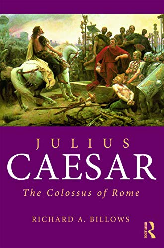 9780415692601: Julius Caesar: The Colossus of Rome (Roman Imperial Biographies)