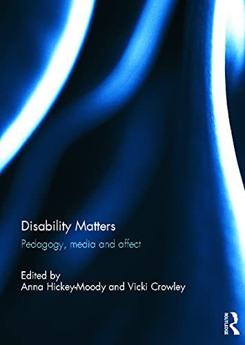 9780415693509: Disability Matters: Pedagogy, media and affect