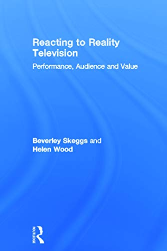 Reacting to Reality Television: Performance, Audience and Value: Beverley Skeggs
