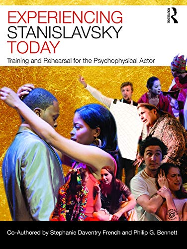 9780415693950: Experiencing Stanislavsky Today: Training and Rehearsal for the Psychophysical Actor