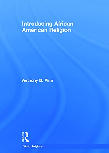 9780415694001: Introducing African American Religion (World Religions)