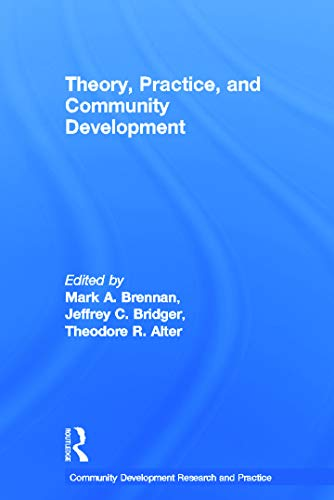 9780415694131: Theory, Practice, and Community Development (Community Development Research and Practice Series)